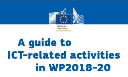 A guide to ICT-related activities in Horizon 2020 WP 2018-2020